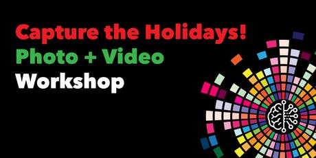 Capture the Holidays with Confidence! Photo + Video Workshop tickets