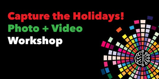 Capture the Holidays with Confidence! Photo + Video Workshop