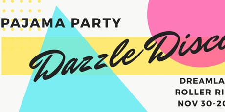 Pajama Dazzle Disco Skate Party at Dreamland Roller Rink City Point (7+) tickets