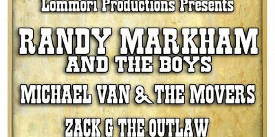 Randy Markham & The Boys/Michael Van & The Movers/Zack G The Outlaw
