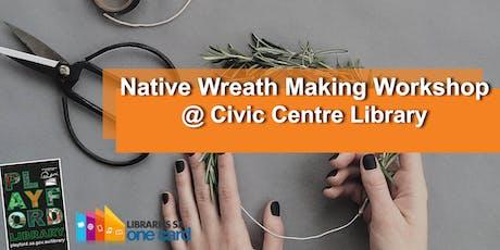 Native Wreath Making Workshop tickets