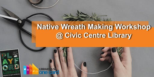 Native Wreath Making Workshop