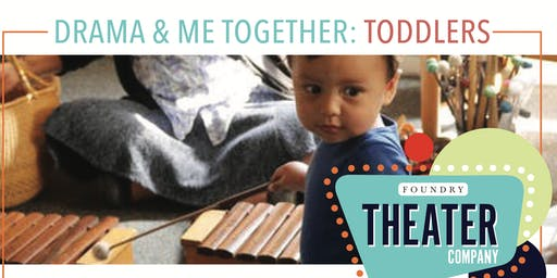 Foundry Theater Company: DRAMA & ME TOGETHER: TODDLERS—JAN 8