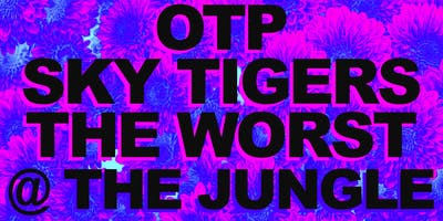 OTP, Sky Tigers, TheWorst at the Jungle