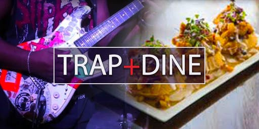 Trap & Dine // A DOPE Dinner Series at Suite Lounge