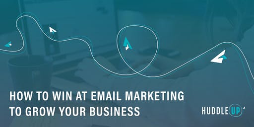 How to WIN at Email Marketing to GROW Your Business