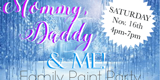 Mommy, Daddy & Me! - Family Paint Party