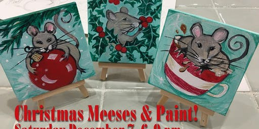 Christmas Meeses & Sip While You Paint!
