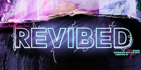 REVIBED: A live guided experience into the next iteration of you. tickets