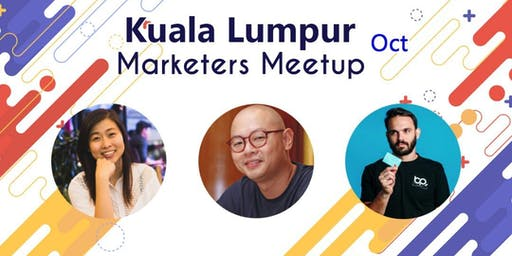 Kuala Lumpur Marketers Meetup - October 2019