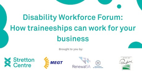 Disability Workforce Forum: how traineeships can work for your business tickets