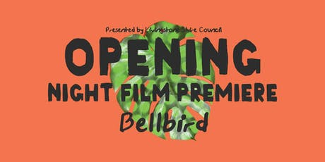 Opening Premiere & Party - Bellbird with Q&A tickets