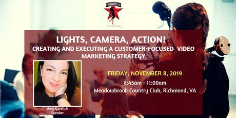 Lights, Camera, ACTION!–Creating and executing a customer-focused video marketing strategy tickets