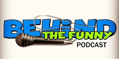 Behind the Funny Live Stand Up and Podcast show