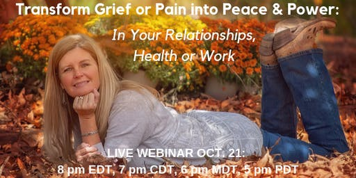 Transform Grief or Pain into Peace & Power LIVE WEBINAR - Tallahassee, FL