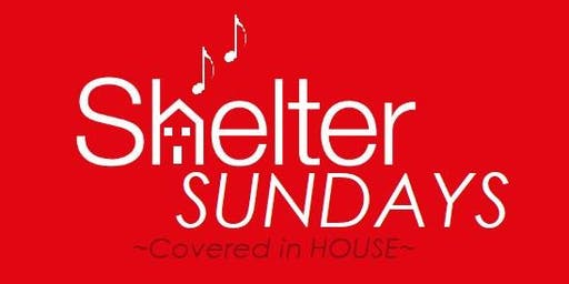 SHELTER SUNDAYS ~An Exclusive Experience in Chicago HOUSE Music~
