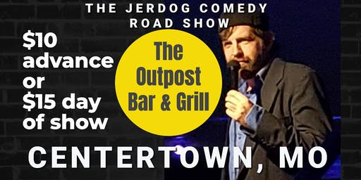 The Outpost Bar & Grill presents COMEDY NIGHT w/ The Mighty JerDog