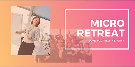 Love Yourself Healthy Micro Retreat tickets