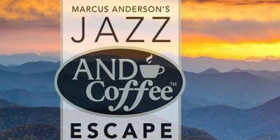 Marcus Anderson's 2020 Jazz AND Coffee Escape PLATINUM VIP
