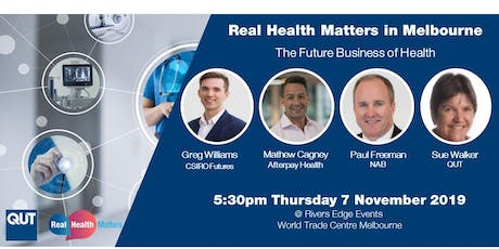 Real Health Matters in Melbourne: The Future Business of Health a QUT Faculty of Health Alumni event tickets