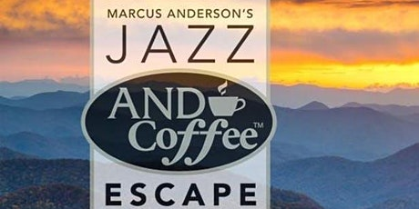 Marcus Anderson's 2021 Jazz AND Coffee Escape GOLD VIP tickets