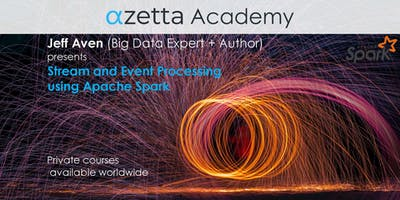 Stream and Event Processing Using Apache Spark - Melbourne