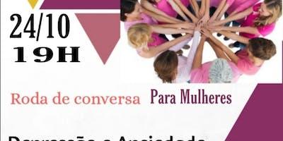 Roda De Conversa Para Mulheres. Depressão E Ansiedade-conhecer Para Enfrent