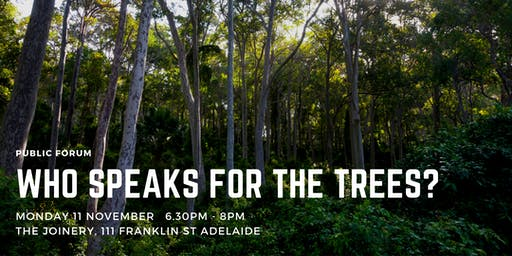 Public Forum: Who speaks for the trees?