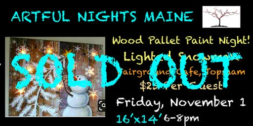 Wood Pallet Paint Night- Lighted Snowman at Fairground Cafe