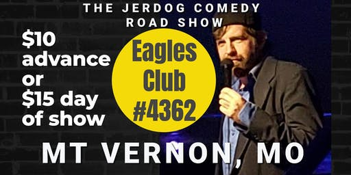 Eagles Club #4362 (Mt. Vernon) presents COMEDY NIGHT w/ The Mighty JerDog