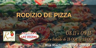 RODIZIO DE PIZZA  DO LAS VEGANS E ROMÃ
