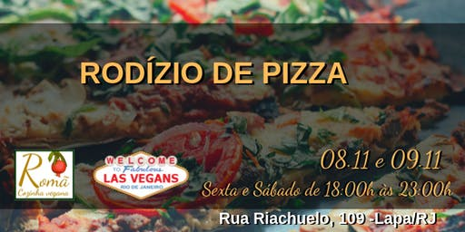 RODIZIO DE PIZZA  DO LAS VEGANS E ROMÃ