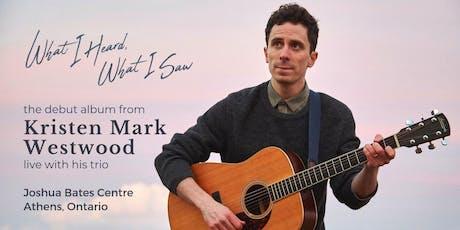 Kristen Mark Westwood trio // Joshua Bates Centre, Athens Ontario tickets