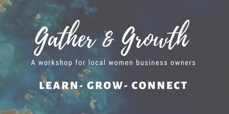 Gather & Growth Workshop - Fall 2019 tickets