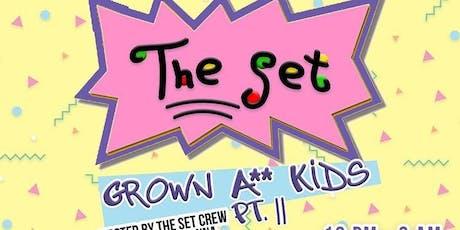 The Set: Grown A** Kids Pt. II tickets