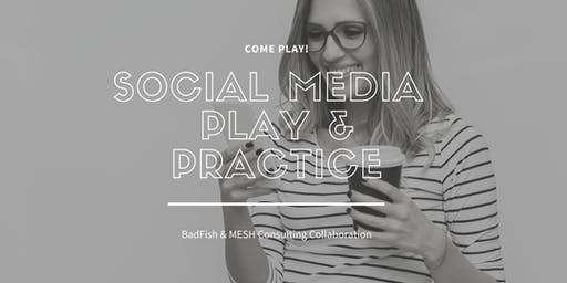 Social Media Play & Practice