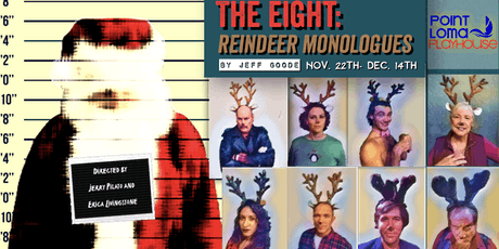THE EIGHT: Reindeer Monologues by Jeff Goode tickets