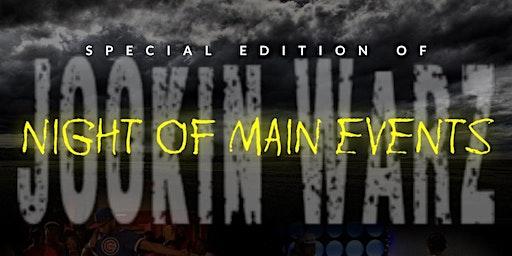 JOOKIN WARZ (Night of Main Events )