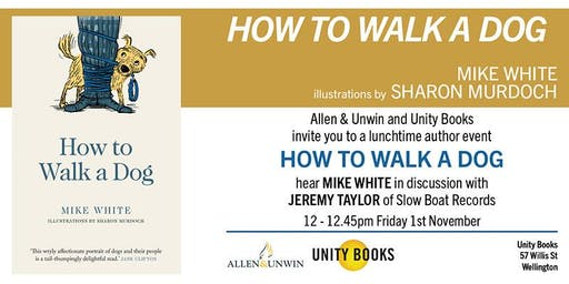 Lunchtime Author Event | Mike White: How to Walk a Dog