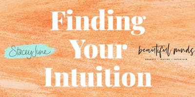 Stacey June X Beautiful Minds - Find Your Intuition With Stacey June