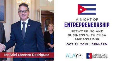 A Night of Entrepreneurship - Networking with Cuba's Ambassador