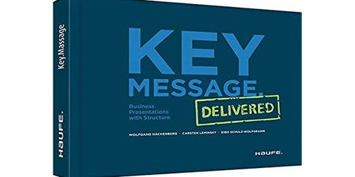 Key Message Delivered: First think, then ink - mastering complex communication