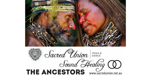 Sacred Union Sound Healing - The Ancestors 6 week Series with Stuart & Kelly Wolf