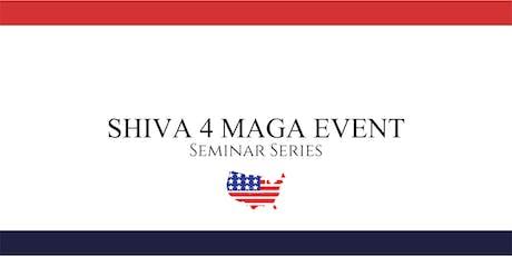 SHIVA 4 MAGA EVENT | Seminar Series tickets