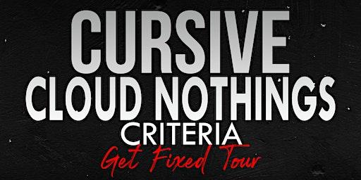 Cursive, Cloud Nothings, Criteria
