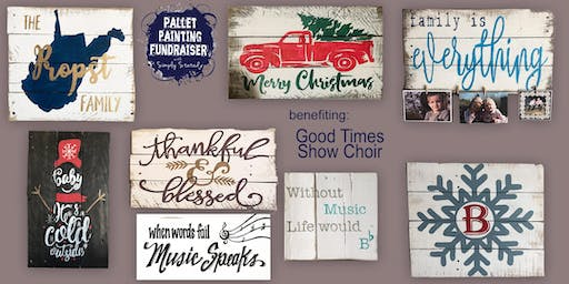 Pallet Painting Fundraiser benefiting Good Times Show Choir