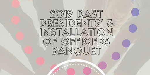2019 Past Presidents' & Installation of Officers Banquet