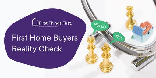 First Home Buyers Reality Check | Free Meetup