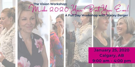 The Vision Workshop - Make 2020 Your Best Year Ever! tickets
