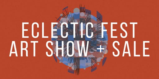 ECLECTIC Fest - A Vancouver artist gallery showcase and sale